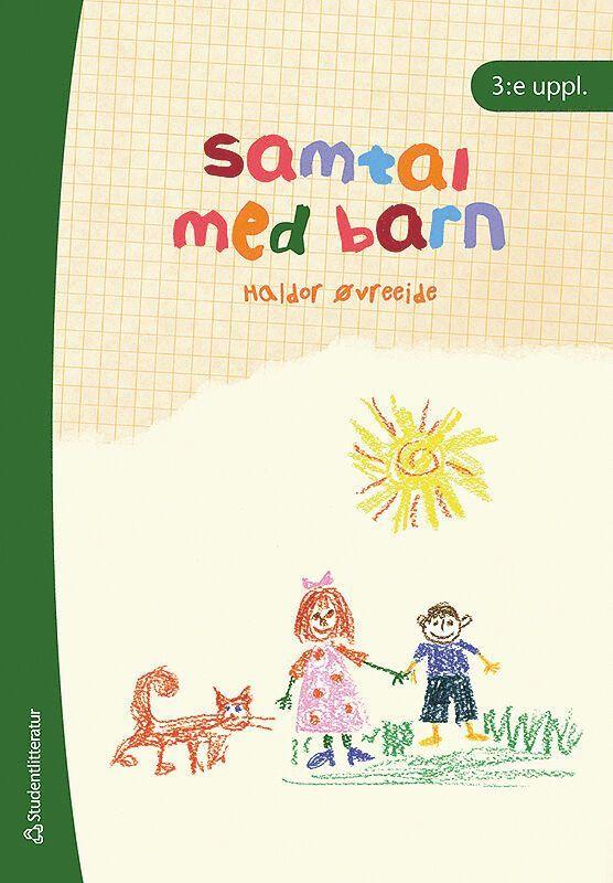 Samtal med barn : metodiska samtal med barn i svåra livssituationer 1