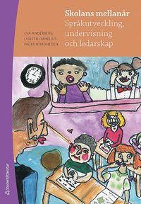 bokomslag Skolans mellanår : språkutveckling, undervisning och ledarskap