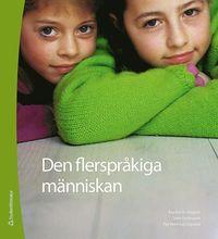 bokomslag Den flerspråkiga människan : en bok om skriftspråkslärande