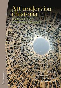 bokomslag Att undervisa i historia : tusen och ett sätt att inspirera sina elever