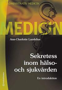 bokomslag Sekretess inom hälso- och sjukvården : en introduktion