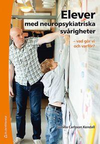 bokomslag Elever med neuropsykiatriska svårigheter : vad gör vi och varför?