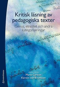 bokomslag Kritisk läsning av pedagogiska texter : genus, etnicitiet och andra kategoriseringar