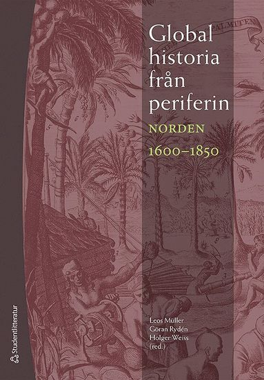 bokomslag Global historia från periferin : Norden 1600-1850
