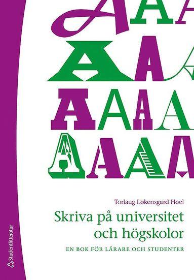 bokomslag Skriva på universitet och högskolor : en bok för lärare och studenter