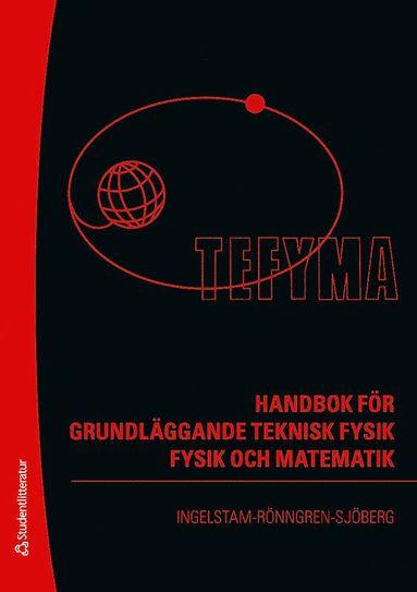 bokomslag TEFYMA : handbok för grundläggande teknisk fysik, fysik och matematik