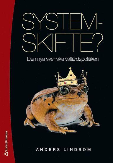 bokomslag Systemskifte? : den nya svenska välfärdspolitiken