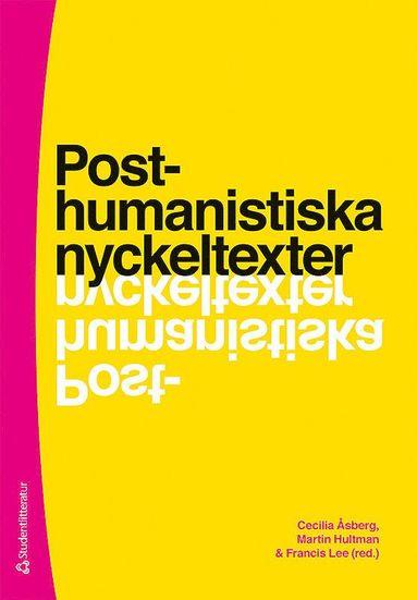 bokomslag Posthumanistiska nyckeltexter