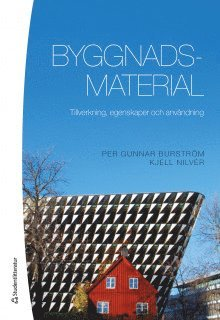 bokomslag Byggnadsmaterial - Tillverkning, egenskaper och användning