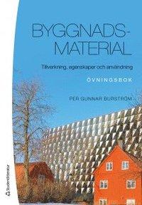 bokomslag Byggnadsmaterial : tillverkning, egenskaper och användning - övningsbok