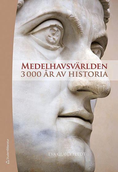 bokomslag Medelhavsvärlden : 3000 år av historia