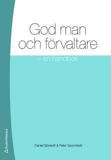 bokomslag God man och förvaltare : en handbok