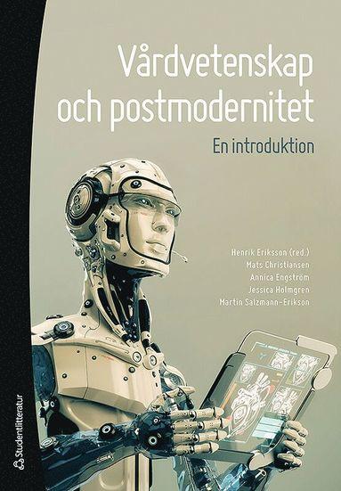 bokomslag Vårdvetenskap och postmodernitet : en introduktion
