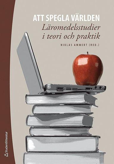 bokomslag Att spegla världen : läromedelsstudier i teori och praktik