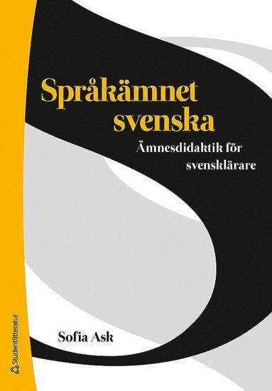 bokomslag Språkämnet svenska : ämnesdidaktik för svensklärare