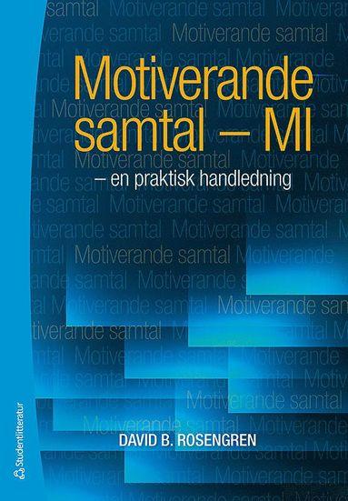 bokomslag Motiverande samtal - MI : en praktisk handledning