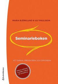 bokomslag Seminarieboken : att skriva, presentera och opponera