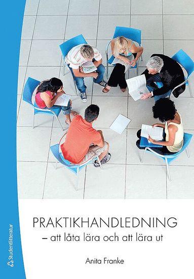 bokomslag Praktikhandledning : att låta lära och att lära ut