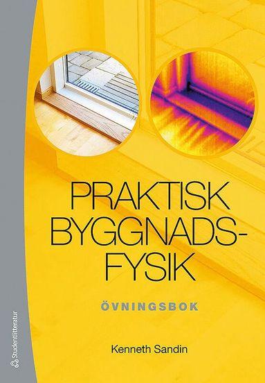 bokomslag Praktisk byggnadsfysik : övningsbok