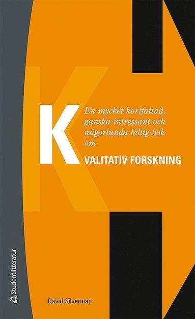 bokomslag En mycket kortfattad, ganska intressant och någorlunda billig bok om kvalitativ forskning