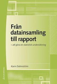 bokomslag Från datainsamling till rapport : att göra en statistisk undersökning