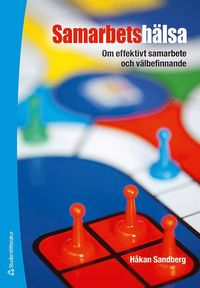 bokomslag Samarbetshälsa : om effektivt samarbete och välbefinnande