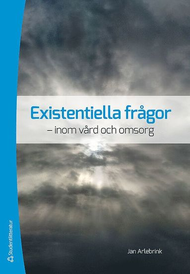 bokomslag Existentiella frågor : inom vård och omsorg