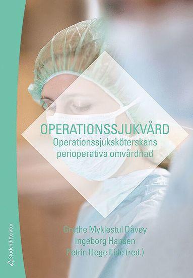 bokomslag Operationssjukvård : operationssjuksköterskans perioperativa omvårdnad