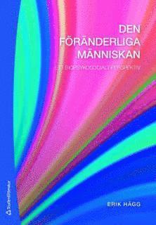 bokomslag Den föränderliga människan : ett biopsykosocialt perspektiv