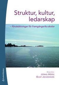 bokomslag Struktur, kultur, ledarskap : förutsättningar för framgångsrika skolor