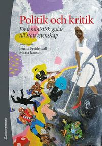 bokomslag Politik och kritik - En feministisk guide till statsvetenskap