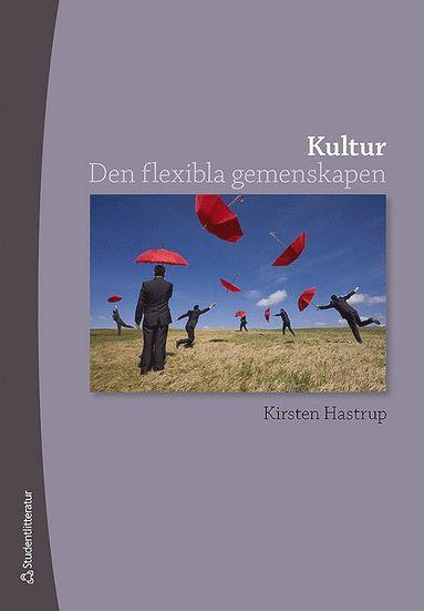 bokomslag Kultur : den flexibla gemenskapen