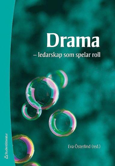 bokomslag Drama : ledarskap som spelar roll