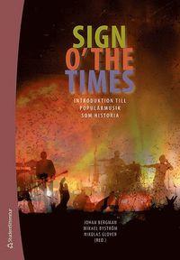 bokomslag Sign o´the times : introduktion till populärmusik som historia