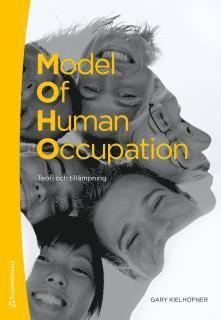 bokomslag Model of human occupation : teori och tillämpning