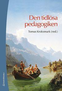 bokomslag Den tidlösa pedagogiken