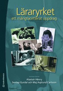 bokomslag Läraryrket : ett mångfasetterat kuppdrag