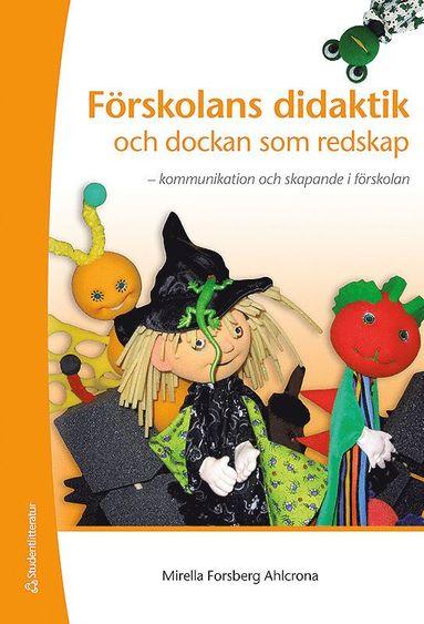 bokomslag Förskolans didaktik och dockan som redskap : kommunikation och skapande i förskolan