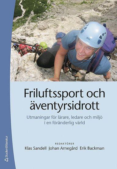 bokomslag Friluftssport och äventyrsidrott : utmaningar för lärare, ledare och miljö i en föränderlig värld