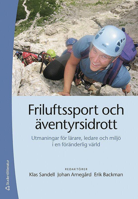 Friluftssport och äventyrsidrott : utmaningar för lärare, ledare och miljö i en föränderlig värld 1