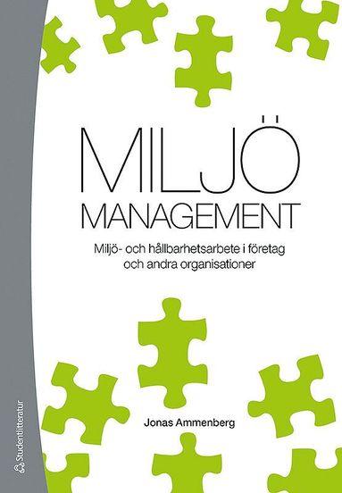 bokomslag Miljömanagement : miljö- och hållbarhetsarbete i företag och andra organisationer