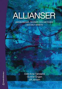 bokomslag Allianser : värderingar, teorier och metoder i socialt arbete