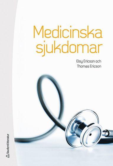 bokomslag Medicinska sjukdomar : patofysiologi, omvårdnad och behandling