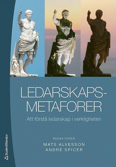 bokomslag Ledarskapsmetaforer : att förstå ledarskap i verkligheten