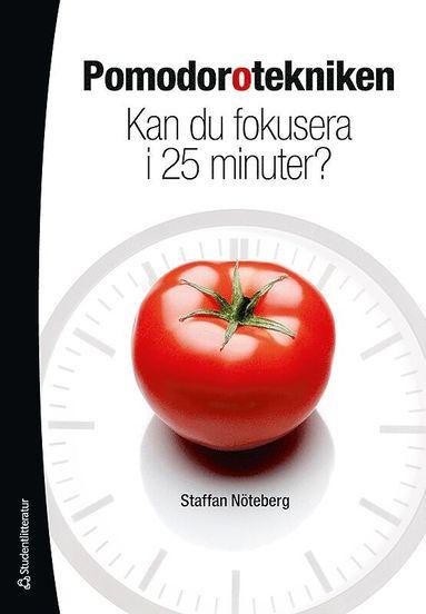 bokomslag Pomodorotekniken : kan du fokusera i 25 minuter?