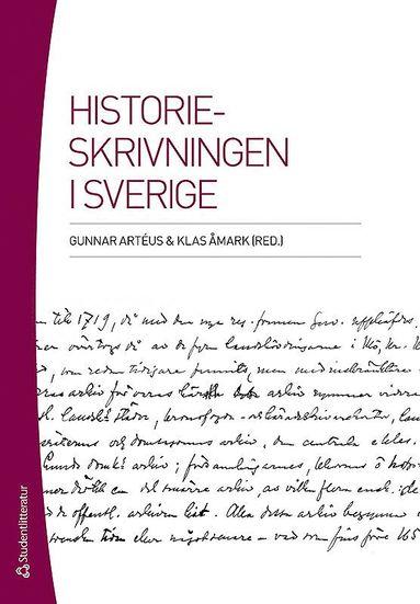 bokomslag Historieskrivningen i Sverige