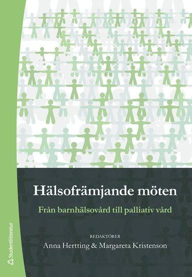 bokomslag Hälsofrämjande möten : från barnhälsovård till palliativ vård