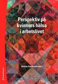 bokomslag Perspektiv på kvinnors hälsa i arbetslivet