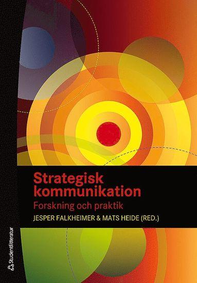 bokomslag Strategisk kommunikation - Forskning och praktik