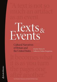 bokomslag Texts and Events : Cultural Narratives of Britain and the United States